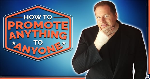 How to Promote Anything to Anyone