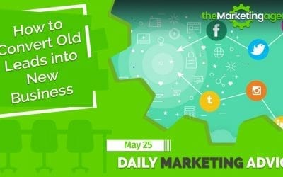 How to Convert Old Leads into New Business