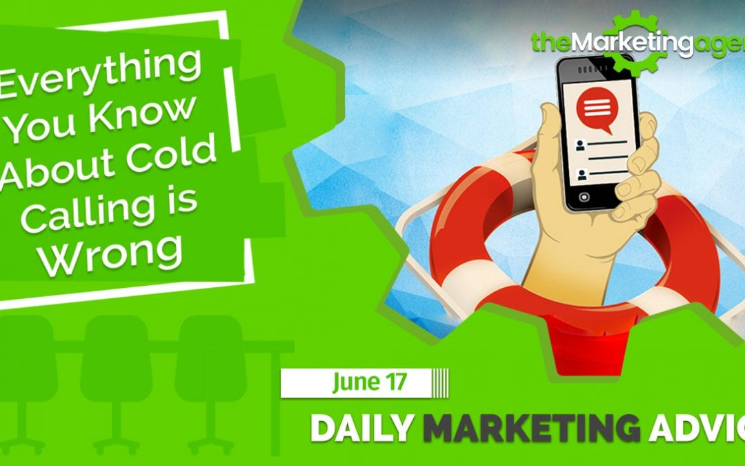 Everything You Know About Cold Calling is Wrong